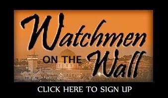 Be a Watchman on the Wall for Israel - SIGN UP NOW - Watchmen on the Wall-Isa. 62: 6,7